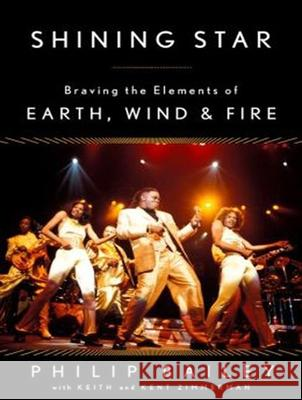 Shining Star: Braving the Elements of Earth, Wind & Fire - audiobook Phillip Bailey Keith Zimmerman Kent Zimmerman 9781452619057 Tantor Media Inc