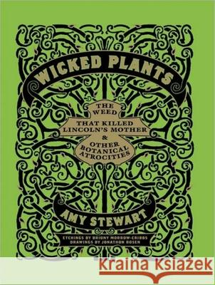 Wicked Plants: The Weed That Killed Lincoln's Mother and Other Botanical Atrocities - audiobook Amy Stewart Coleen Marlo 9781452652849 Tantor Media