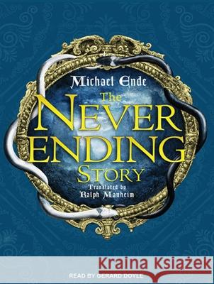 The Neverending Story - audiobook Michael Ende Gerard Doyle 9781452656304 Tantor Media