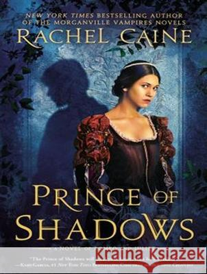 Prince of Shadows: A Novel of Romeo and Juliet - audiobook Rachel Caine Kyle McCarley 9781452665474