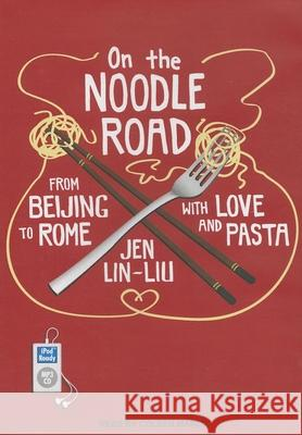 On the Noodle Road - audiobook Jen Lin-Liu Coleen Marlo 9781452665603