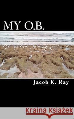 My O.B. Jacob K. Ray 9781452819365