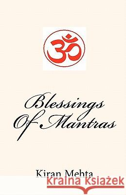 Blessings of Mantras Kiran Mehta 9781452869391