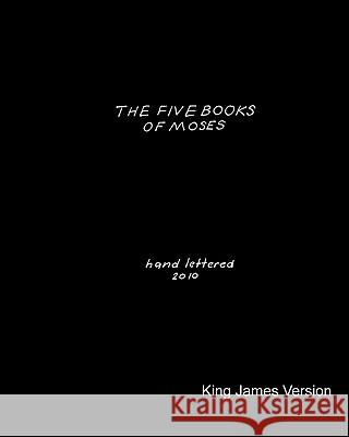 The Five Books of Moses: Hand Lettered in 2010 Ronald Allen 9781452875637