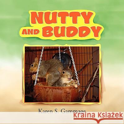 Nutty and Buddy Karen S. Gammage 9781453511824