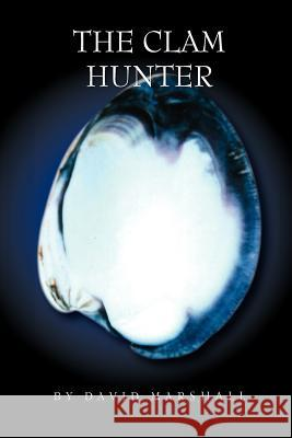 The Clam Hunter David, Jr. Marshall 9781453519363