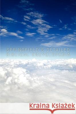 Springfield's Detailed Biblical Encyclopedia Springfield 9781453519752