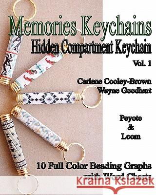 Memories Keychains: Hidden Compartment Keychain(vol 1) Carlene Cooley-Brown Wayne Goodhart 9781453724163