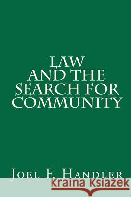 Law and the Search for Community Joel F. Handler 9781453759059