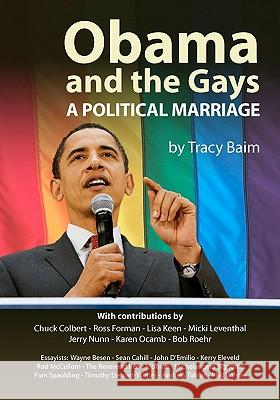 Obama and the Gays: A Political Marriage Tracy Baim 9781453801710 Createspace