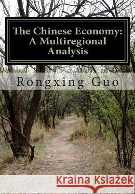 The Chinese Economy: A Multiregional Analysis: Revised Edition Mike Dow Rongxing Guo Antonia Blyth 9781453805183 Tantor Media Inc