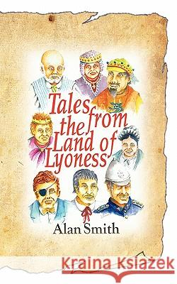Tales from the Land of Lyoness Alan Smith John Riley 9781453833667 Createspace