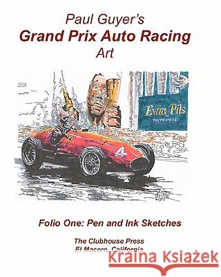Paul Guyer's Grand Prix Auto Racing Art: Folio One Paul Guyer 9781453833957