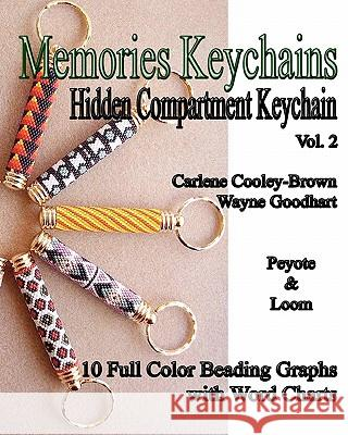 Memories Keychains: Hidden Compartment Keychains(vol 2) Carlene Cooley-Brown Wayne Goodhart 9781453870020