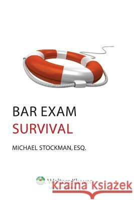 Bar Exam Survival Guide Michael Stockman 9781454837725
