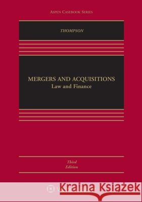 Mergers and Acquisitions: Law and Finance Robert B. Thompson 9781454892724