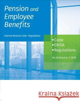 Pension and Employee Benefits Code Erisa Regulations: As of January 1, 2018 (2 Volumes) Wolters Kluwer Staff 9781454895626