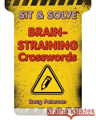 Brain-Straining Crosswords Doug Peterson 9781454911654
