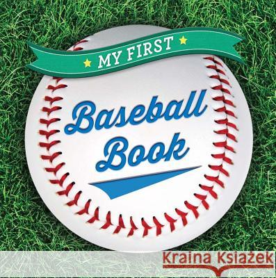 My First Baseball Book Sterling Children's 9781454914860 Sterling