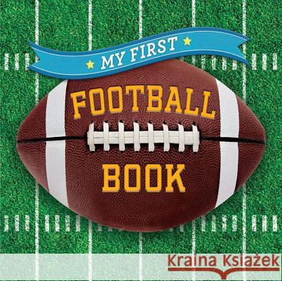 My First Football Book Sterling Children's 9781454914884 Sterling