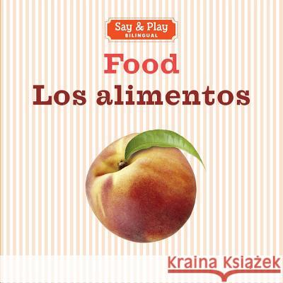Food/Los Alimentos Sterling Children's 9781454919988
