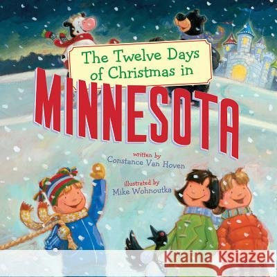 The Twelve Days of Christmas in Minnesota Constance Va Mike Wohnoutka 9781454920571 Sterling Children's Books