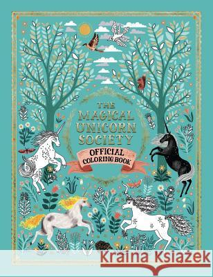 The Magical Unicorn Society Official Coloring Book Oana Befort Ciara N Harry Goldhawk 9781454934530