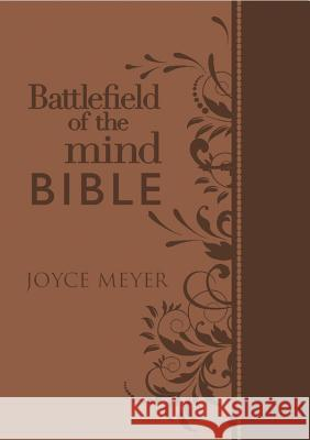 Battlefield of the Mind Bible: Renew Your Mind Through the Power of God's Word Joyce Meyer 9781455543564