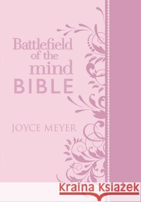 Battlefield of the Mind Bible: Renew Your Mind Through the Power of God's Word Joyce Meyer 9781455571017