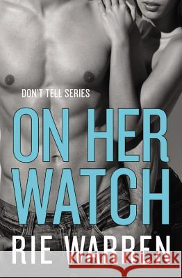 On Her Watch Rie Warren 9781455575176