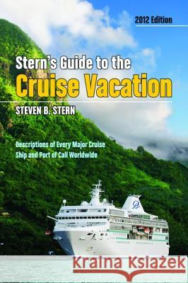 Stern's Guide to the Cruise Vacation Steven Stern 9781455615001