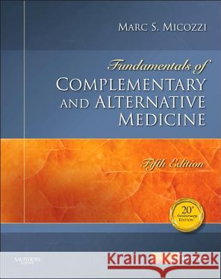 Fundamentals of Complementary and Alternative Medicine Marc S. Micozzi 9781455774074