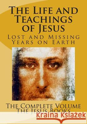 The Life and Teachings of Jesus The Jesu 9781456344641