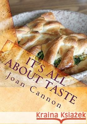 It's All about Taste: Watch That Fat and Please Don't Pass the Salt Joan Cannon Laura O'Brien 9781456359782