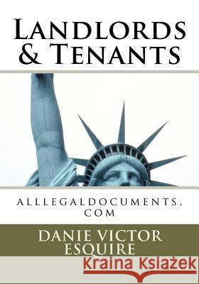 Landlords & Tenants: Alllegaldocuments.com MS Danie Victor Esquire 9781456397401