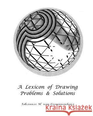 A Lexicon of Drawing: Problems and Solutions Johannes H. Vo 9781456418816