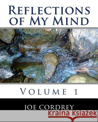 Reflections of My Mind Joe Cordrey 9781456523985