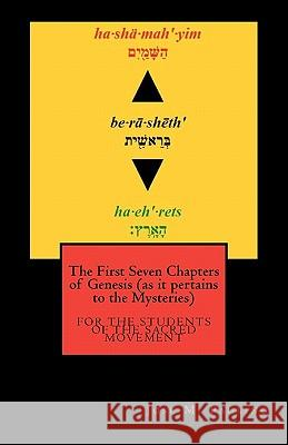 The First Seven Chapters of Genesis (as It Pertains to the Mysteries) Jose M. Paulino 9781456562205