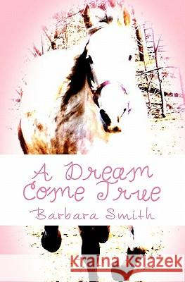 A Dream Come True Barbara Smith 9781456582708