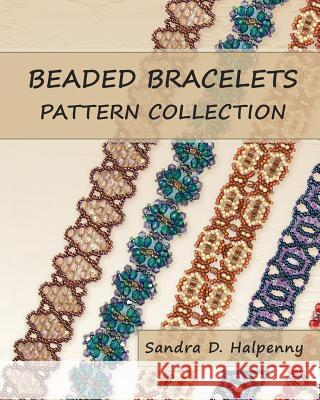 Beaded Bracelets Pattern Collection Sandra D. Halpenny 9781456592370