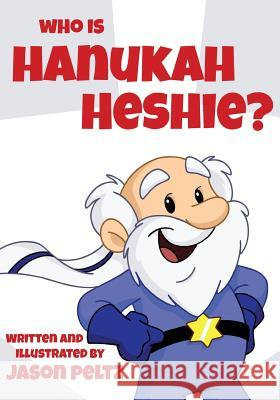 Who Is Hanukah Heshie? Jason Peltz 9781456620011