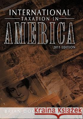 International Taxation in America: 2011 Edition Brian Doole 9781456725877