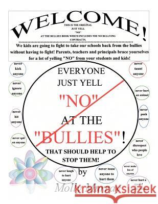 Everyone Just Yell No at the Bullies! That Should Help to Stop Them! Molly Murray 9781456763275