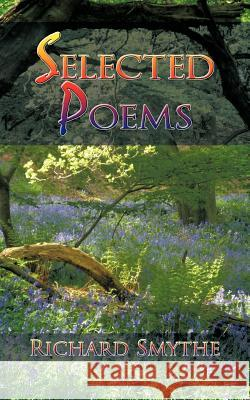 Selected Poems Richard Smythe 9781456788650