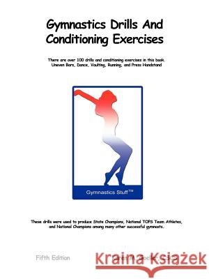 Gymnastics Drills and Conditioning Exercises Karen M. Goeller 9781458376213