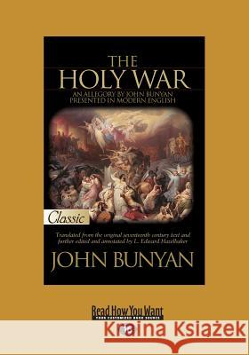 The Holy War (Large Print 16pt) John Bunyan 9781458732460