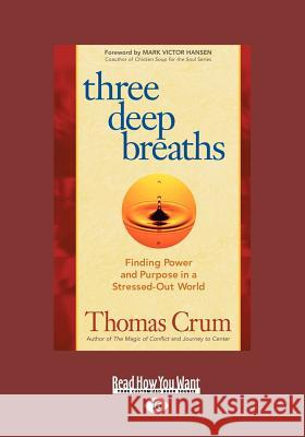 Three Deep Breaths (Large Print 16pt) Thomas Crum Crum   9781458755513