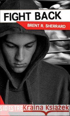 Fight Back Brent R. Sherrard 9781459408586