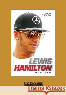 Lewis Hamilton: The Biography (Large Print 16pt) Frank Worrall 9781459695184