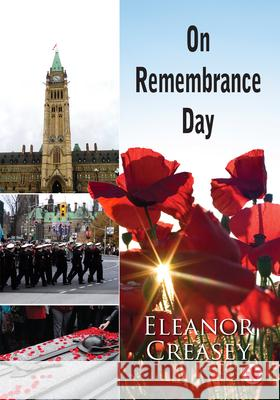 On Remembrance Day Eleanor Creasey 9781459721661